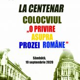 Colocviul LA CENTENAR: O PRIVIRE ASUPRA PROZEI ROMÂNE